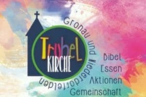 Trubelkirche - Bibel, Essen, Aktionen, Gemeinschaft